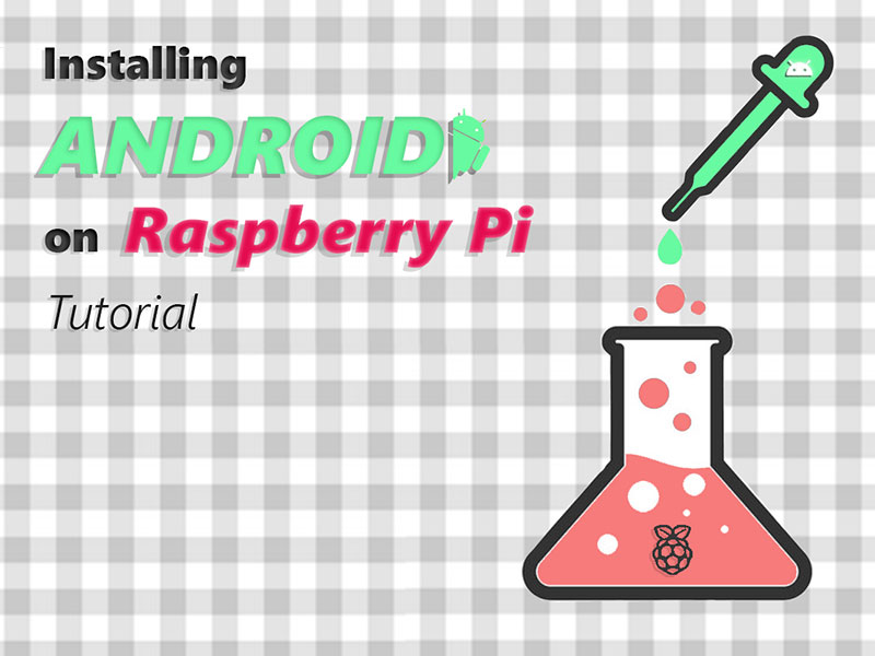 How to Install Android OS on Raspberry Pi [Full Guide