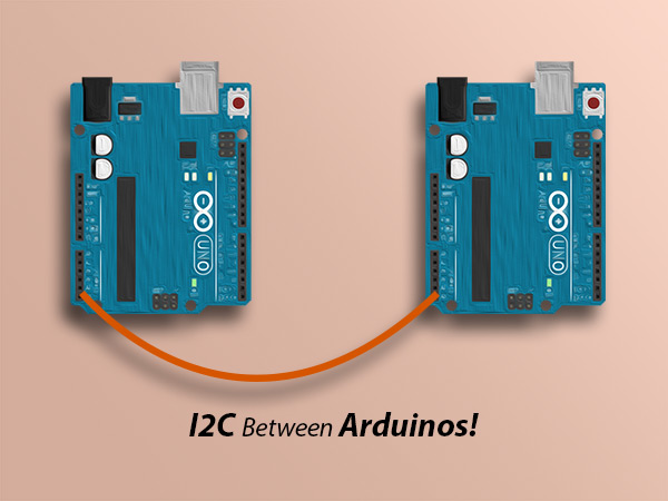 Connect Two Arduino Boards Using I2C Communication Protocol